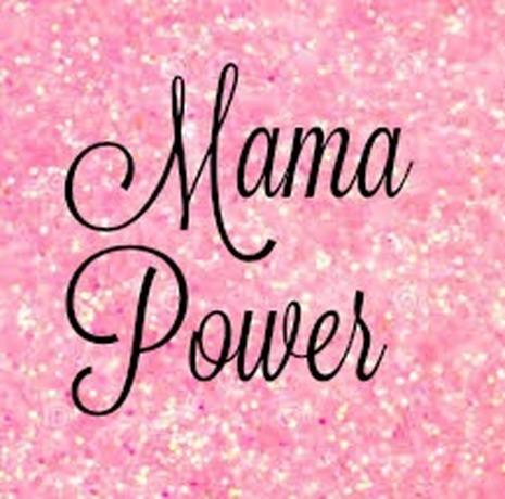 mama-powerrrrrrrrrr